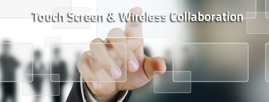 Touch Screen & Wireless Collaboration